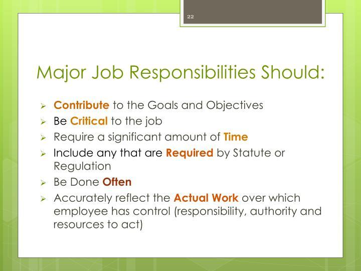 Major Job Responsibilities Should: