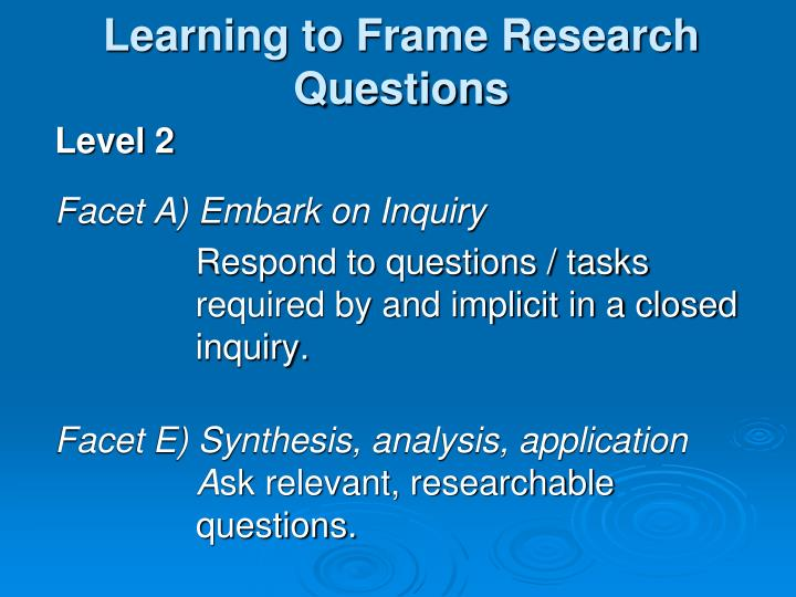 Learning to Frame Research Questions