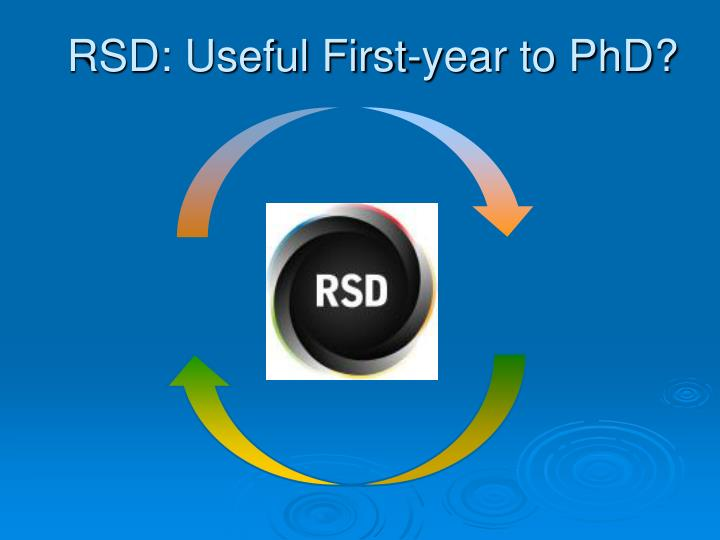 RSD: Useful First-year to PhD?