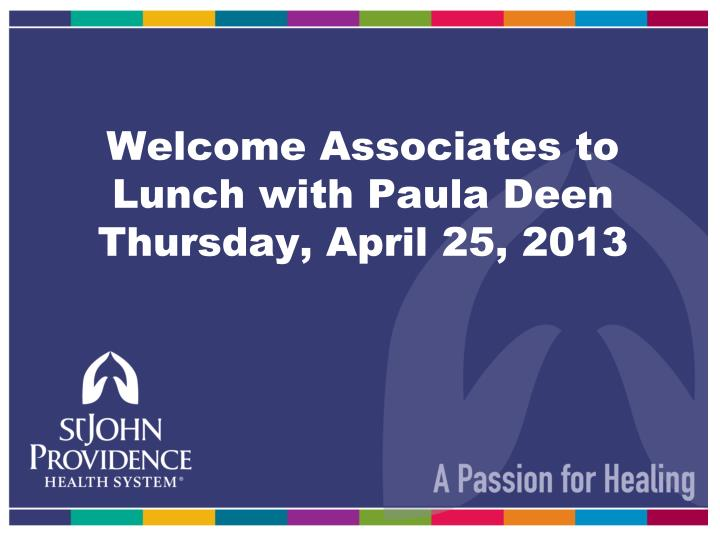 Welcome associates to lunch with paula deen thursday april 25 2013