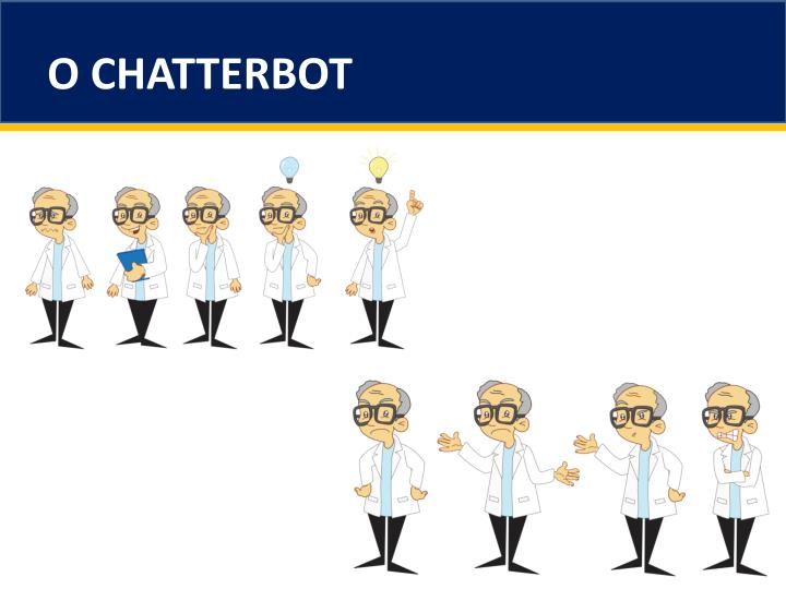 O CHATTERBOT