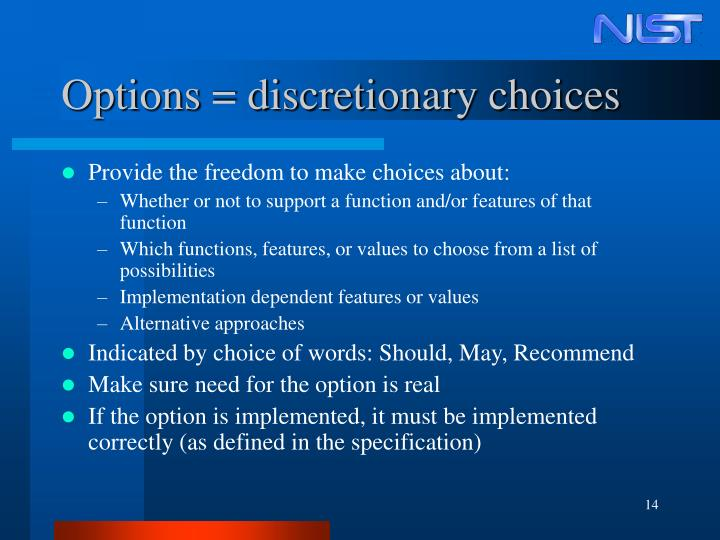 Options = discretionary choices