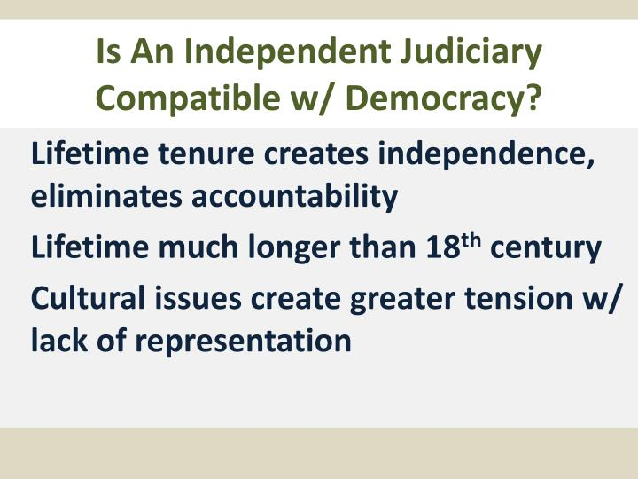 Is An Independent Judiciary Compatible w/ Democracy?