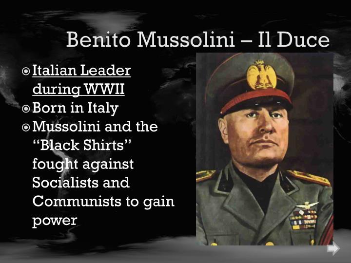 Benito Mussolini – Il Duce