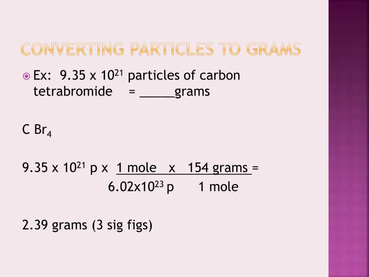 Converting particles to grams