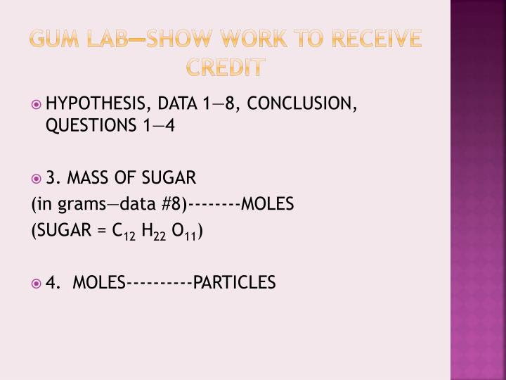 Gum lab—show work to receive credit