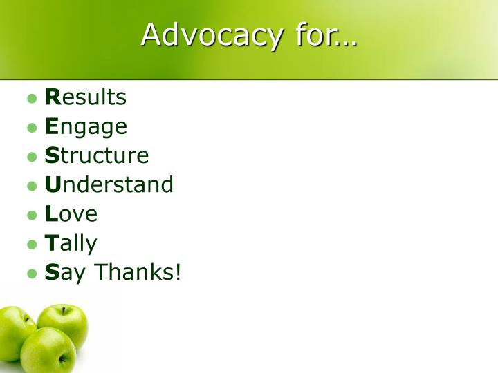 Advocacy for…