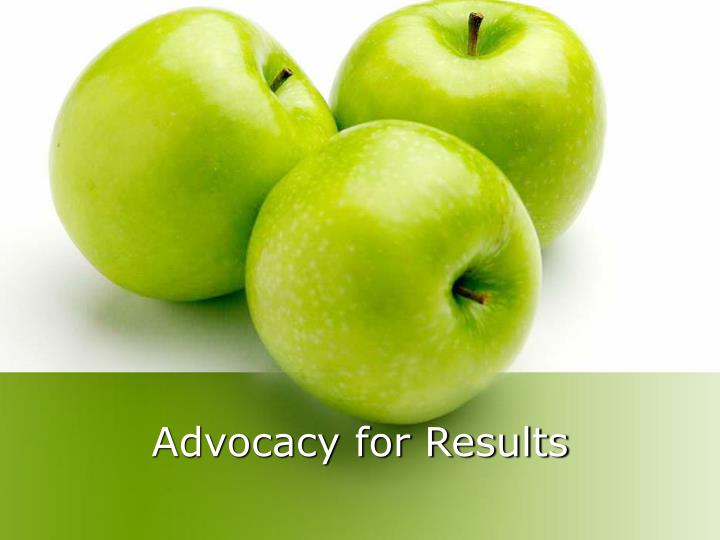 Advocacy for results