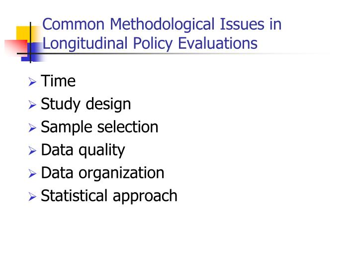 Common Methodological Issues in Longitudinal Policy Evaluations