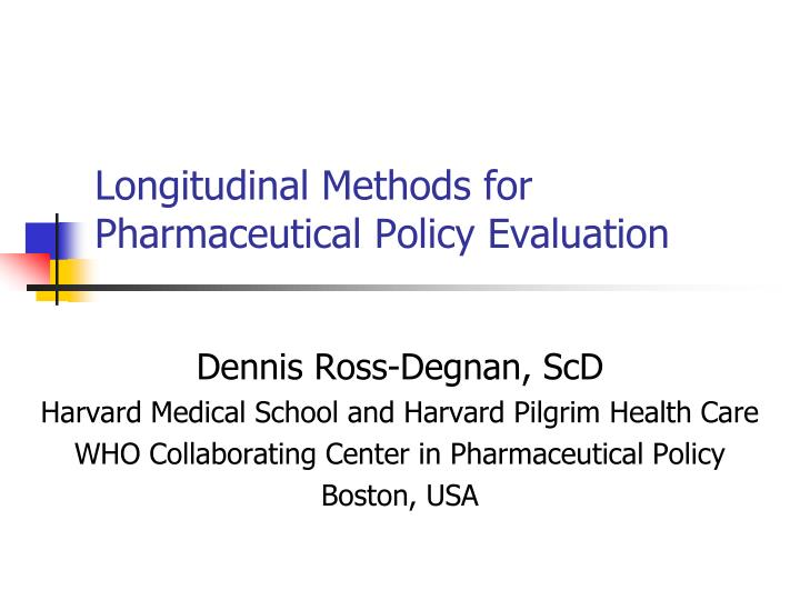 Longitudinal methods for pharmaceutical policy evaluation