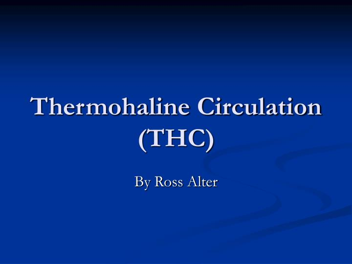 Thermohaline circulation thc