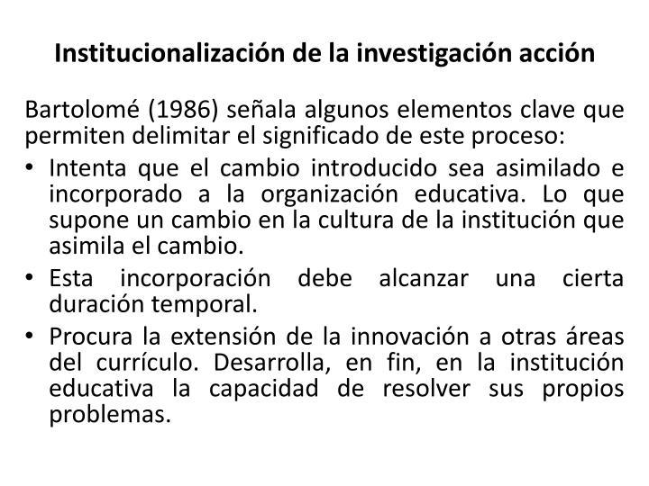 Institucionalización de la investigación acción