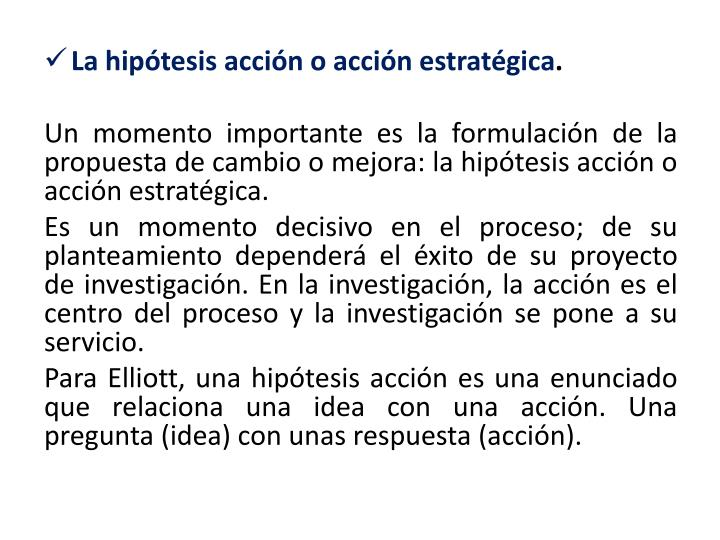 La hipótesis acción o acción estratégica