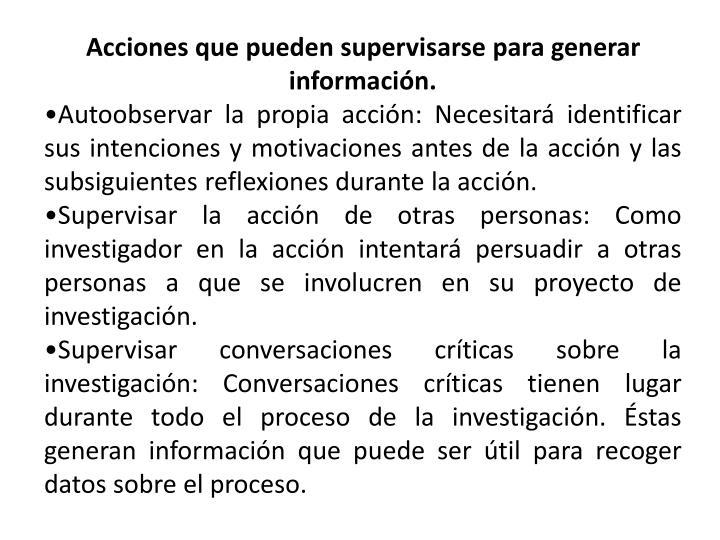 Acciones que pueden supervisarse para generar información.