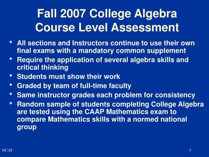 Fall 2007 College Algebra Course Level Assessment