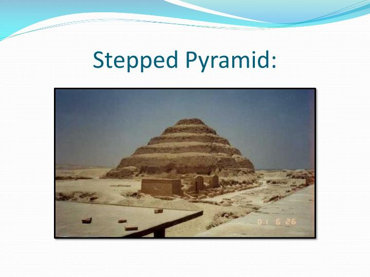 Stepped Pyramid:
