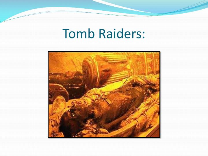 Tomb Raiders: