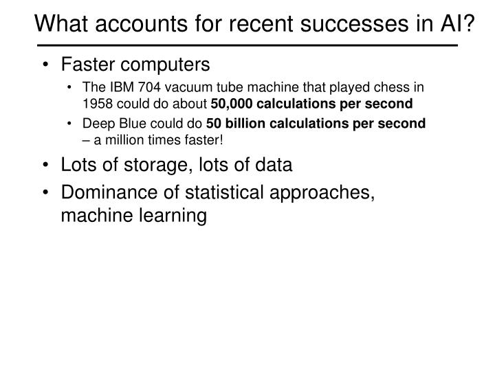 What accounts for recent successes in AI?