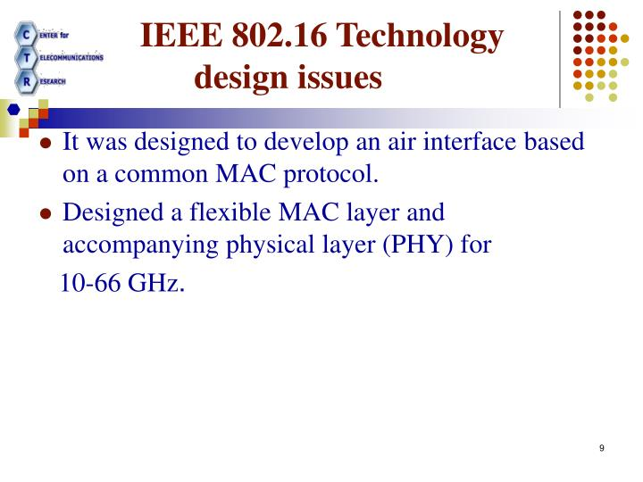 IEEE 802.16 Technology design issues