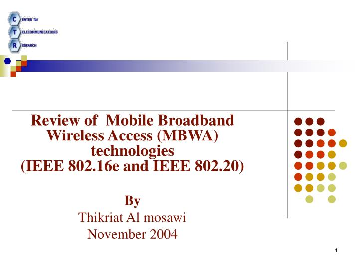 Review of  Mobile Broadband Wireless Access (MBWA) technologies