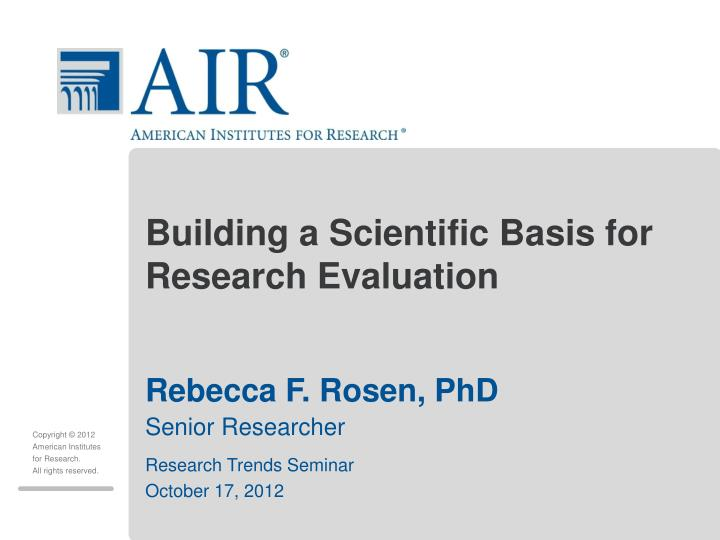 Building a scientific basis for research evaluation