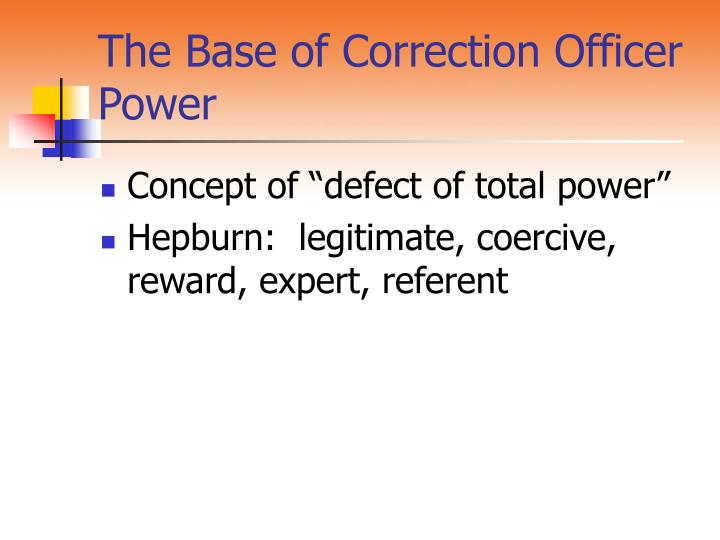 The Base of Correction Officer Power