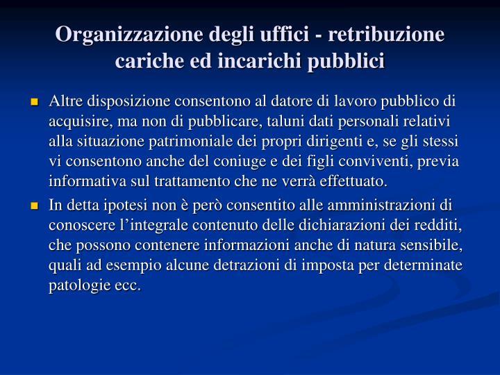 Organizzazione degli uffici - retribuzione cariche ed incarichi pubblici