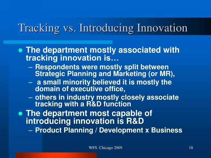 Tracking vs. Introducing Innovation