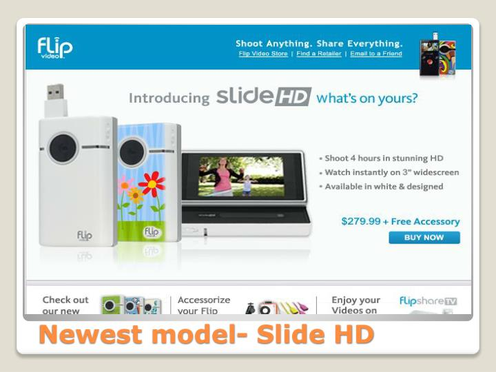 Newest model- Slide HD