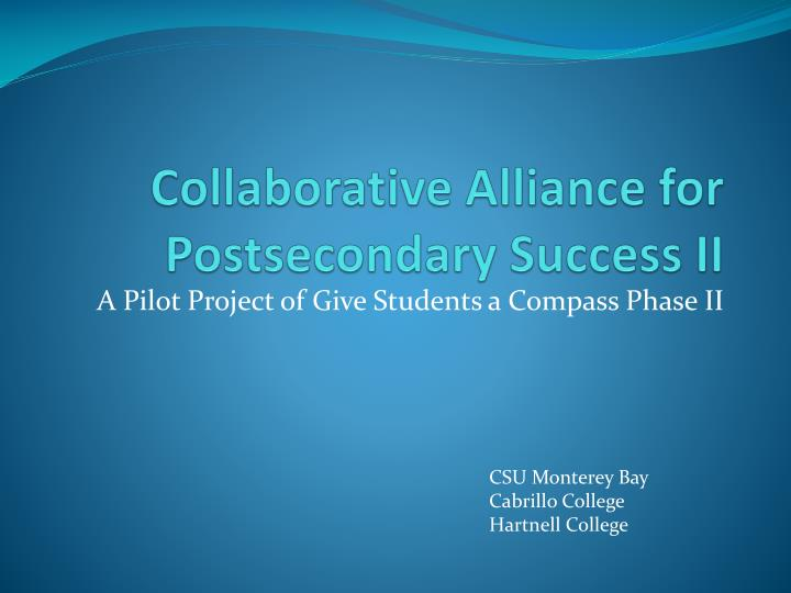 Collaborative Alliance for Postsecondary Success II