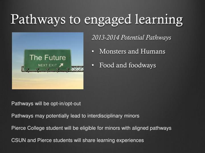 Pathways to engaged learning