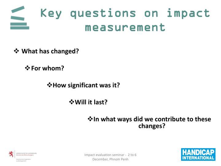 Key questions on impact measurement
