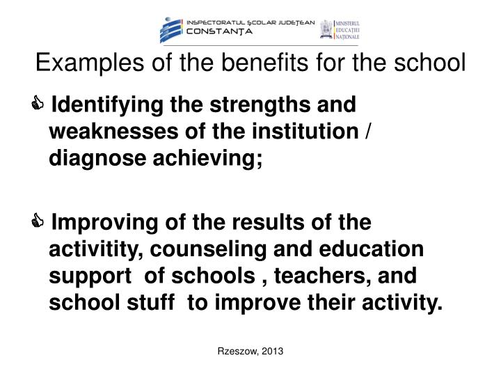 Examples of the benefits for the school