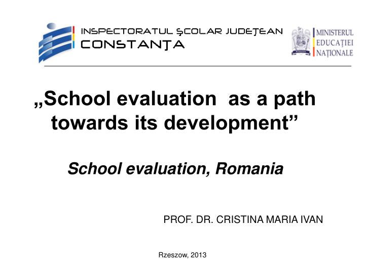 School evaluation as a path towards its development school evaluation romania