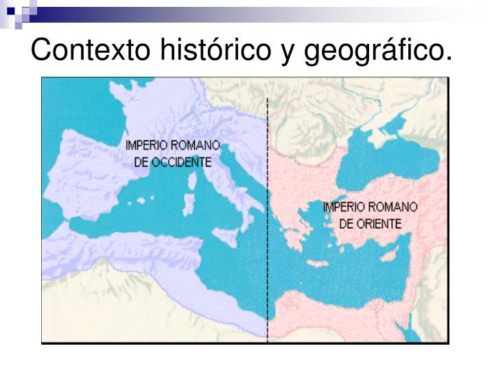 Contexto histórico y geográfico.