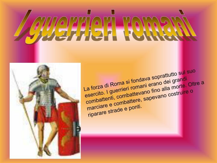 I guerrieri romani