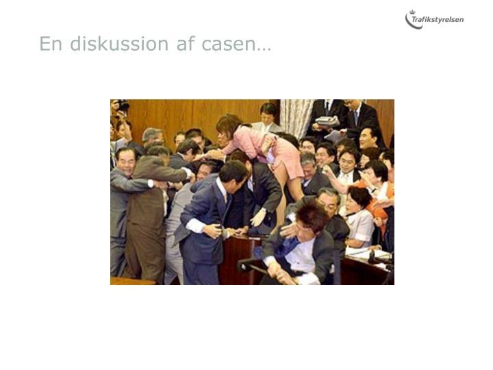 En diskussion af casen…