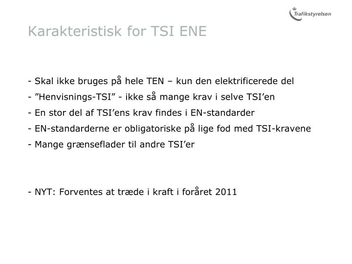 Karakteristisk for TSI ENE