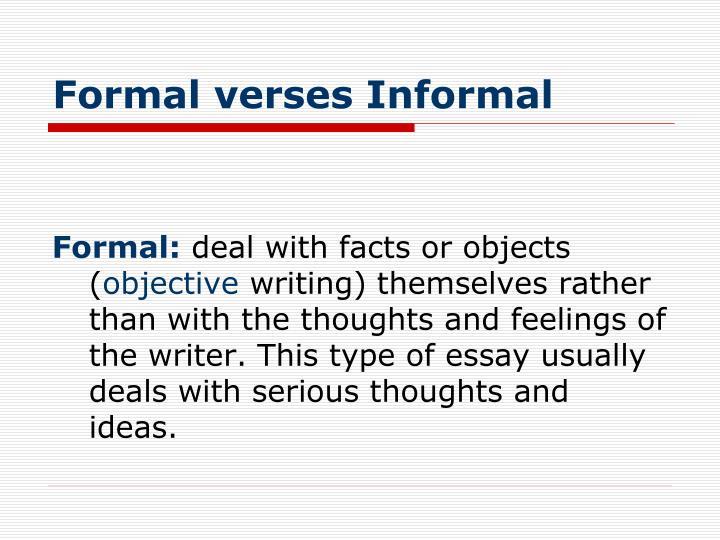 Formal verses Informal