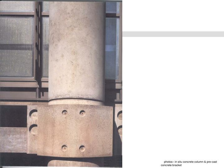 photos– in situ concrete column & pre-cast concrete bracket