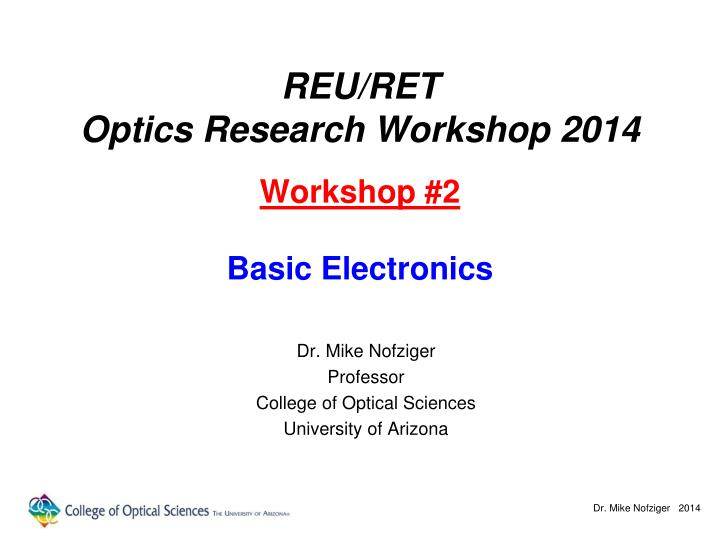 Reu ret optics research workshop 2014 workshop 2 basic electronics