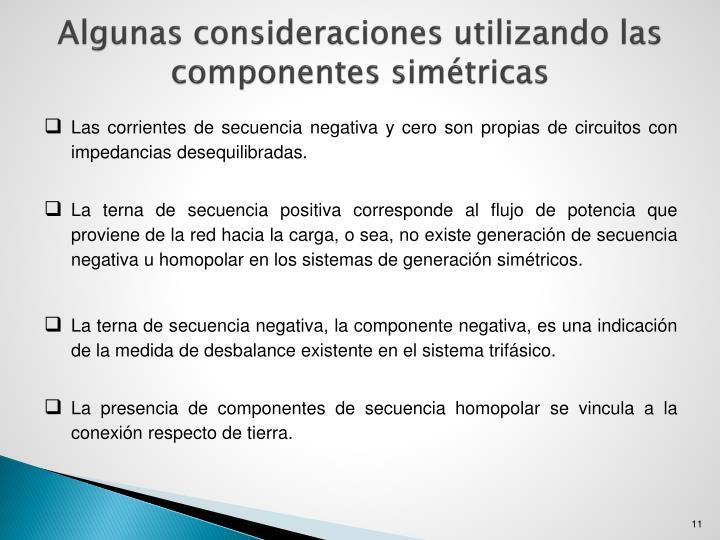 Algunas consideraciones utilizando las componentes simétricas