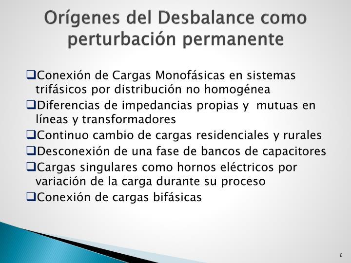 Orígenes del Desbalance como perturbación permanente