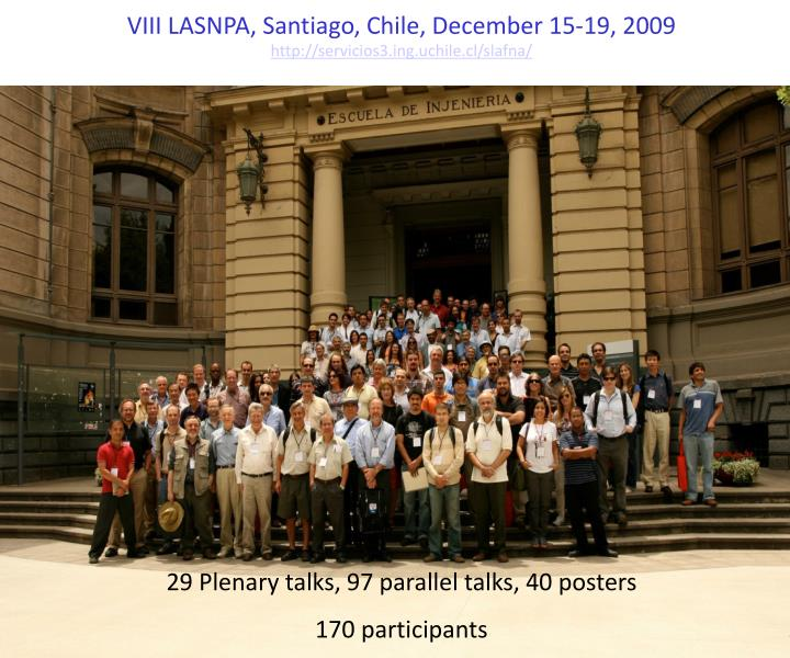 VIII LASNPA, Santiago, Chile, December 15-19, 2009