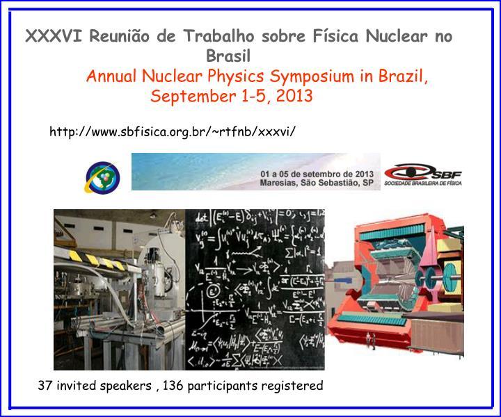 XXXVI Reunião de Trabalho sobre Física Nuclear no