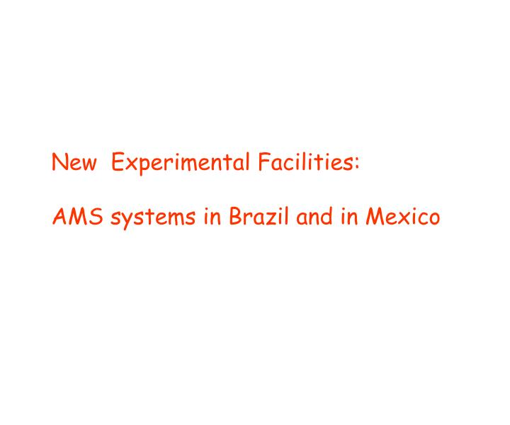 New  Experimental Facilities: