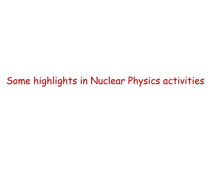 Some highlights in Nuclear Physics activities