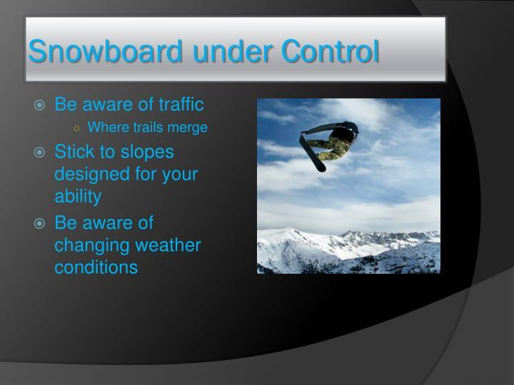 Snowboard under Control