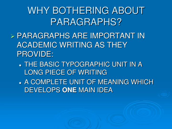 WHY BOTHERING ABOUT PARAGRAPHS?