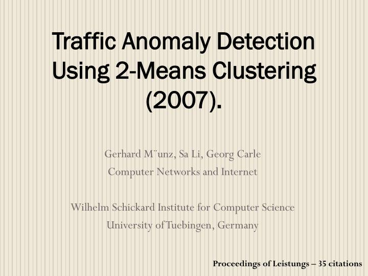 Traffic anomaly detection using 2 means clustering 2007